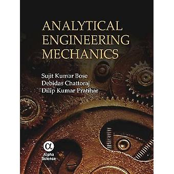 Analytical Engineering Mechanics by Sujit K. Bose - Debidas Chattoraj