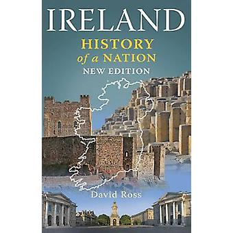 Ireland History of a Nation (New edition) by David Ross - 97818493433