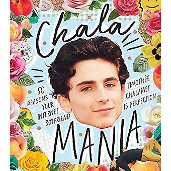 Chalamania - 50 reasons your internet boyfriend Timothee Chalamet is p