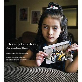 Choosing Fatherhood - America'S Second Chance by Lewis Kostiner - 9781