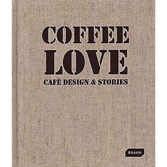Coffee Love - Cafe Design & Stories by Markus Sebastian Braun - 97