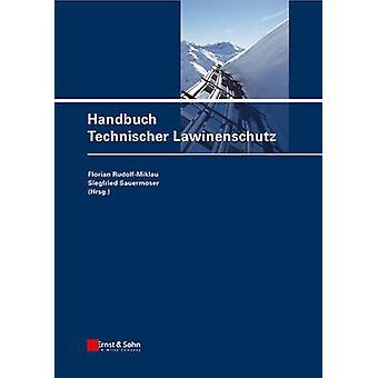 Handbuch Technischer Lawinenschutz by Florian Rudolf-Miklau - Siegfri