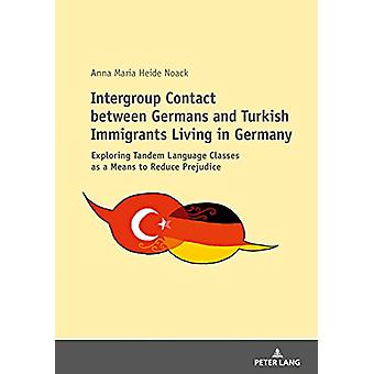 Intergroup Contact between Germans and Turkish Immigrants Living in G