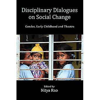 Disciplinary Dialogues on Social Change - Gender - Early Childhood and
