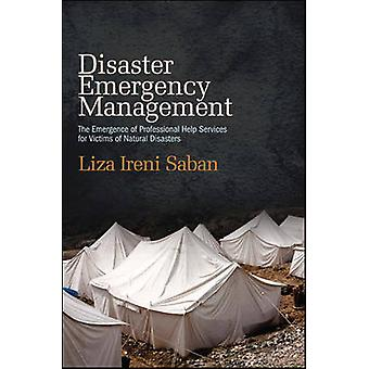 Disaster Emergency Management - The Emergence of Professional Help Ser