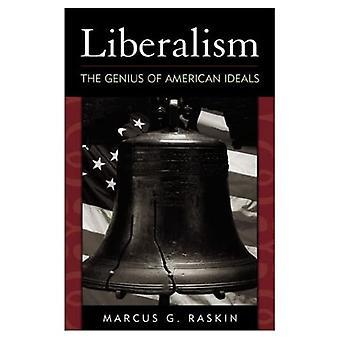 Liberalism: The Genius of American Ideals