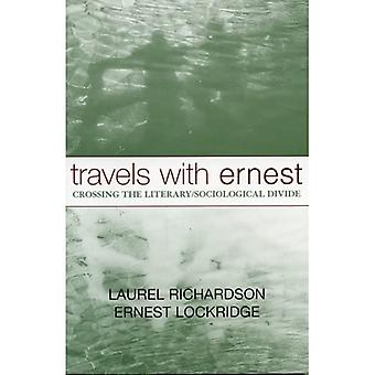 Travels with Ernest: Crossing the Literary/sociological Divide (Ethnographic Alternatives Book Series)
