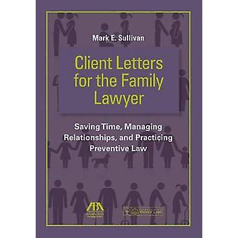 Client Letters for the Family Lawyer - Saving Time - Managing Relation
