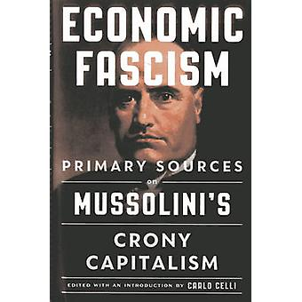 Economic Fascism - Primary Sources on Mussolini's Crony Capitalism by