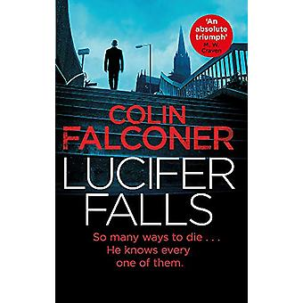 Lucifer Falls by Colin Falconer - 9781472127983 Book