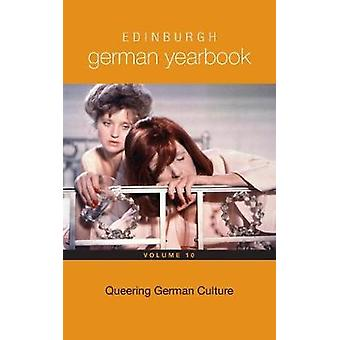 Edinburgh German Yearbook 10 - Queering German Culture by Leanne Daws