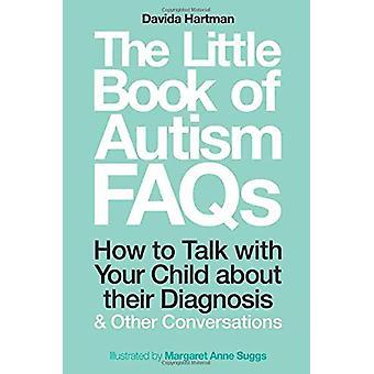 O Pequeno Livro das FaQs do Autismo - Como Falar com seu Filho Sobre o