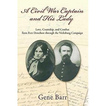 A Civil War Captain and His Lady - Love - Courtship - and Combat from