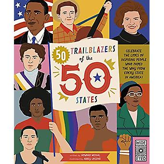 50 Trailblazers of the 50 States - Celebrate the lives of inspiring pe