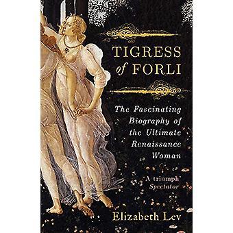 Tiger av Forli - livet av Caterina Sforza av Elizabeth Lev - 9781