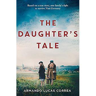 The Daughter's Tale by Armando Lucas Correa - 9781471184253 Book