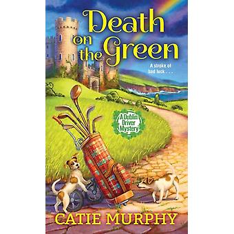 Death on the Green by Murphy & Catie
