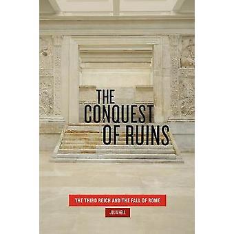 Die Eroberung der Ruinen - Das Dritte Reich und der Fall Roms