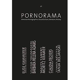 Pornorama: American Pornographies: Visual Culture, Literature, History� (N-1 - Work - Science - Medium)