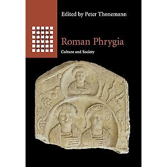 Roman Phrygia door Bewerkt door Peter Thonemann