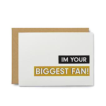 I'm Your Biggest Fan Congratulations Greeting Card