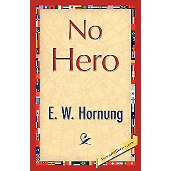 No Hero by Hornung E W Hornung - 9781421848082 Book