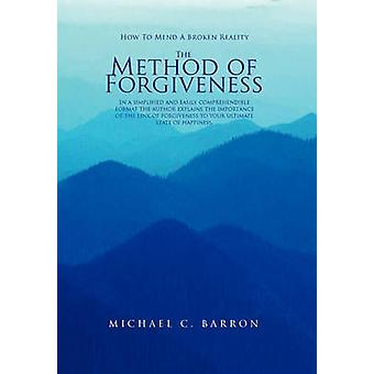 The Method of Forgiveness by Michael Barron - 9781450050470 Book