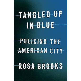 ローザ・ブルックスによるアメリカンシティの青いポリシングに絡み合った