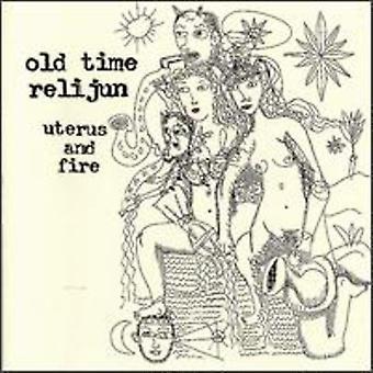 Old Time Relijun - Uterus & Fire [CD] USA import