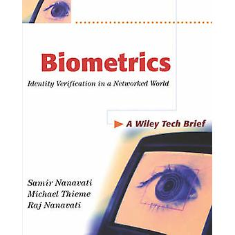 Biometrics - Identity Verification in a Networked World by Samir Nanav