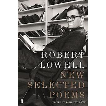 New Selected Poems by Robert Lowell - 9780571339488 Book