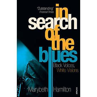 Op zoek naar de Blues - Black Voices - wit visioenen door Marybeth Hami