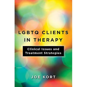 LGBTQ Clients in Therapy - Clinical Issues and Treatment Strategies b