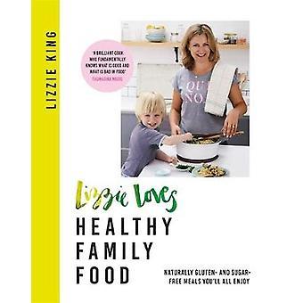 Lizzie me ama alimentos sanos de la familia - naturalmente libre de gluten y azúcar
