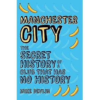 マンチェスター ・ シティ - によって歴史を持たないクラブの秘密の歴史