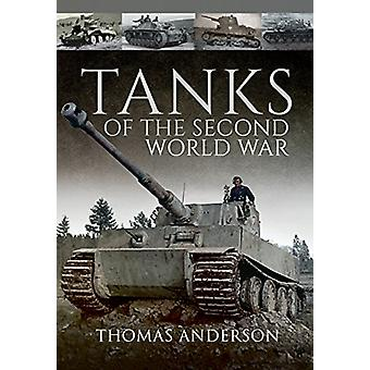 Tanks of the Second World War by Thomas Anderson - 9781473859326 Book