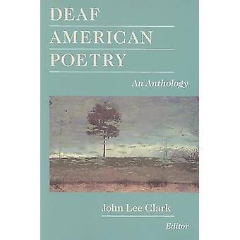 Deaf American Poetry - an Anthology by John Lee Clark - 9781563684135