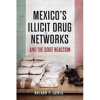 Mexicos ulovlig narkotikahandel netværk og de statslige reaktion af Nathan P. Jo