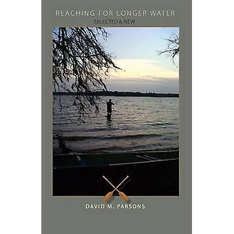 Att nå för längre vatten - nya och utvalda Poems av David Mercier Pa