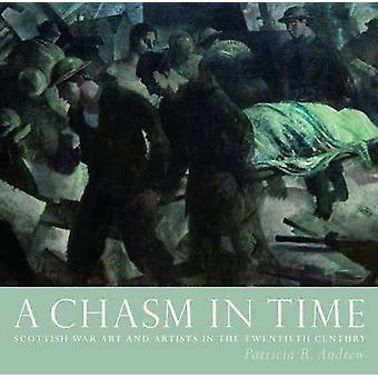 A Chasm in Time - Scottish War Art and Artists in the Twentieth Centur