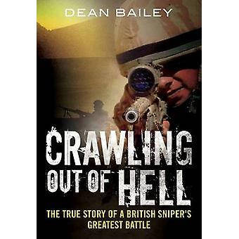 Crawling Out of Hell - The True Story of a British Sniper's Greatest B