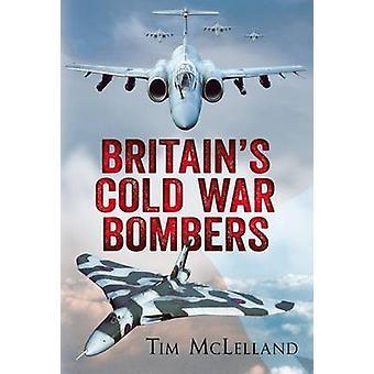 Großbritanniens kalten Krieges Bomber von Tim McLelland - 9781781555347 Buch