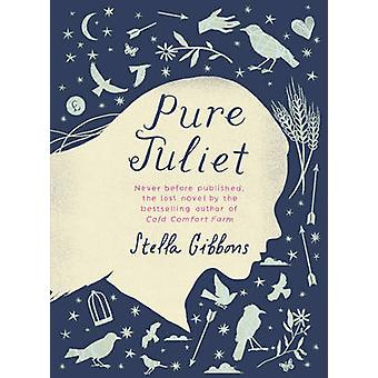 Pure Juliet by Stella Gibbons - 9781784870270 Book