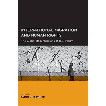 International Migration and Human Rights - The Global Repercussions of