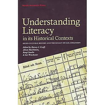 Understanding Literacy in Its Historical Contexts - Socio-Cultural His