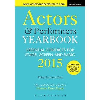 Actors and Performers Yearbook 2015 von Volume-Redakteur Lloyd Trott