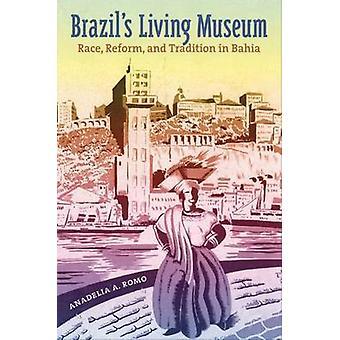 Brasiliens levende Museum - Race - Reform- og Tradition i Bahia af Ana