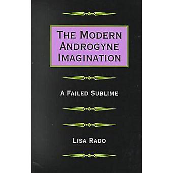 Moderne Androgyne fantasi - et mislykket Sublime af Lisa Rado - 978