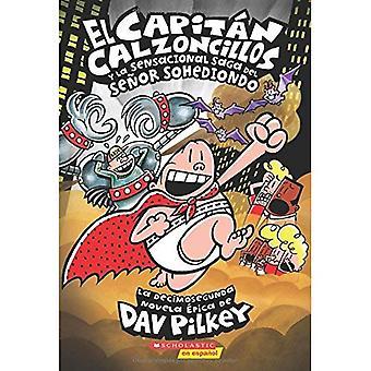 El Capitan Calzoncillos y La Sensacional Saga del Senor Sohediondo (Capitan Calzoncillos #12)