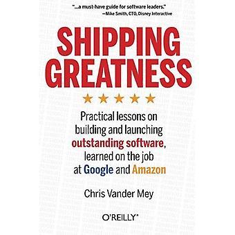 Grandeza de frete: Aulas práticas na construção e lançamento de software excelente, aprendi no emprego no Google e Amazon